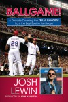 Ballgame!: A Decade Covering the Texas Rangers from the Best Seat in the House - Josh Lewin, Josh Hamilton