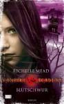Blutschwur - Richelle Mead, Michaela Link