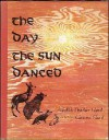The Day the Sun Danced - Edith Thacher Hurd, Clement Hurd, Hurd