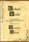 Unholy Fools: Wits, Comics, Disturbers of the Peace - Penelope Gilliatt