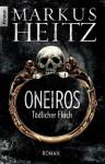 Oneiros - Tödlicher Fluch: Roman - Markus Heitz