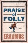 Praise of Folly - Desiderius Erasmus, Roger Clarke