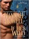If He's Wild (Wherlocke #3) - Hannah Howell
