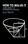 How to Solve It: A New Aspect of Mathematical Method - George Pólya, Sam Sloan