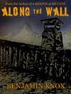 Along The Wall - Benjamin Knox