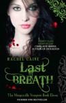 The Morganville Vampires 11: Last Breath - Rachel Caine