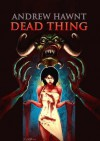 DEAD THING: The Otherside Trilogy - Book One - Andrew Hawnt
