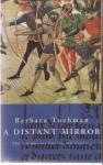A Distant Mirror: The Calamitous Fourteenth Century - Barbara W. Tuchman