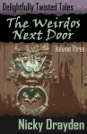 Delightfully Twisted Tales: The Weirdos Next Door - Nicky Drayden