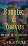 Booster & Reeves: The Night of the Revenants - Troy Blackford