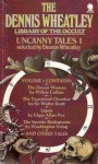 Uncanny Tales 1 (The Dennis Wheatley Library of the Occult) - Walter Scott, Wilkie Collins, Dennis Wheatley, Washington Irving, Joseph Sheridan Le Fanu, Théophile Gautier, Margaret Oliphant