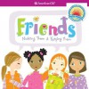 Friends: Making Them & Keeping Them - Patti Kelley Criswell, Stacy Peterson