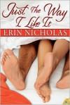Just the Way I Like It - Erin Nicholas