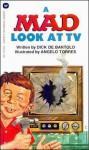 Mad Look At TV - Dick de Bartolo, Angelo Torres