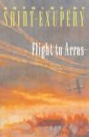 Flight to Arras - Antoine de Saint-Exupéry, Lewis Galantière