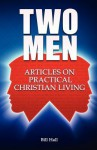 Two Men: Articles on Practical Christian Living - Bill Hall, Gary Fisher