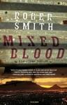Mixed Blood - Roger Smith, John Lee