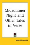 Midsummer Night and Other Tales in Verse - John Masefield