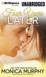 Four Years Later (Drew + Fable, #4) - Monica Murphy
