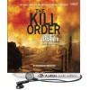 The Kill Order: Maze Runner Prequel - James Dashner, Mark Deakins