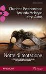 Notte di tentazione - Charlotte Featherstone, Amanda McIntyre, Kristi Astor