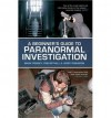 A Beginner's Guide to Paranormal Investigation by Robinson, Jebby ( AUTHOR ) Jan-28-2013 Paperback - Jebby Robinson