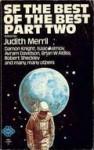 The Best of the Best, Part Two - Judith Merril, Robert Sheckley, Damon Knight, Isaac Asimov, Avram Davidson, Brian W. Aldiss
