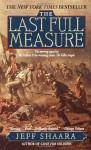The Last Full Measure - Jeff Shaara