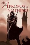 Sir Apropos of Nothing - Peter David, Robin Riggs