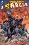 Forever Evil: A.R.G.U.S. #1 - Sterling Gates, Neil Edwards, Javier Pina, Philip Tan, Jay Leisten, Jason Paz, Brett Booth, Andrew Dalhouse, Mark Irwin