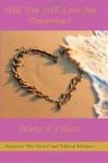 Will You Still Love Me Tomorrow? - Maria Ciletti