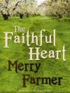 The Faithful Heart - Merry Farmer