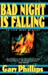 Bad Night Is Falling - Gary Phillips