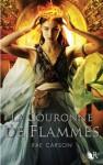 Trilogie de braises et de ronces, tome 2 : La Couronne de flammes (French Edition) - Rae Carson, Madeleine Nasalik