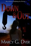 Down & Out - Marcy G. Dyer