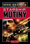 Starship: Mutiny: Mutiny Bk. 1 - Mike Resnick