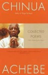 Collected Poems Collected Poems - Chinua Achebe