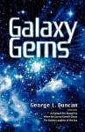Galaxy Gems - George L. Duncan