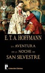 La Aventura de La Noche de San Silvestre - E.T.A. Hoffmann