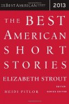 The Best American Short Stories 2013 - Elizabeth Strout, Heidi Pitlor