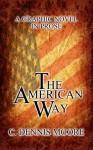 The American Way - C. Dennis Moore
