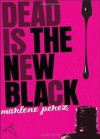 Dead Is the New Black - Marlene Perez