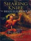 Beguilement (Sharing Knife Series #1) - Lois McMaster Bujold, Bernadette Dunne