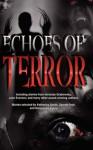 Echoes Of Terror - Katherine Smith, Nancy Jackson, Nicholas Grabowsky, Meghan Jurado, Renowned Canadian and American Authors,