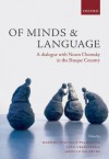 Of Minds and Language: A Dialogue with Noam Chomsky in the Basque Country - Pello Salaburu, Massimo Piattelli-Palmarini, Juan Uriagereka