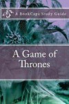 A Game of Thrones (A BookCaps Study Guide) - BookCaps
