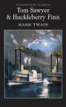 Tom Sawyer & Huckleberry Finn (Wordsworth Collection) - Mark Twain, Stuart Hutchinson, Keith Carabine