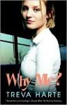Why Me? - Treva Harte