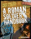 Roman Soldier's Handbook: Age 7 8, Above Average Readers (White Wolves Non Fiction) - Alison Hawes