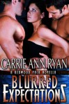 Blurred Expectations - Carrie Ann Ryan